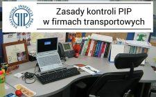 Zasady kontroli PIP w firmach transportowych