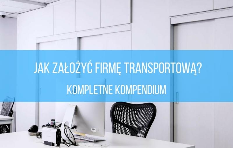 Jak założyć firmę transportową
