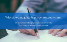Właściwe zarządzanie procesami prawnymi w firmie transportowej