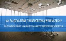 Jak założyć firmę transportową w Niemczech