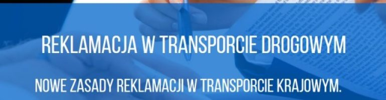 Nowe zasady reklamacji w transporcie krajowym.