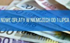 Nowe opłaty w Niemczech od 1 lipca