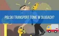 Polski transport tonie w długach?