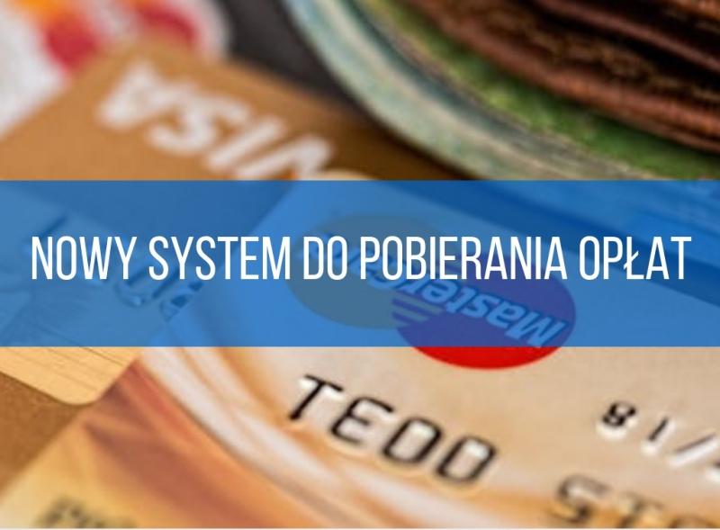 Nowy system do pobierania opłat