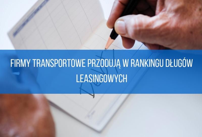 Firmy transportowe przodują w rankingu długów leasingowych