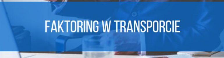 Faktoring w transporcie – co to i jak działa