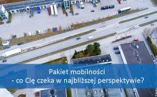Co zmieni Pakiet Mobilności?